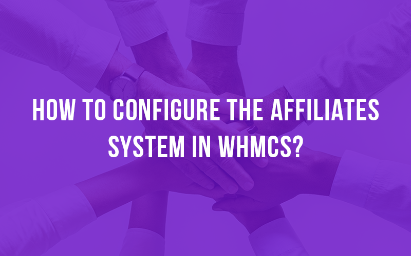 Affiliates System in WHMCS